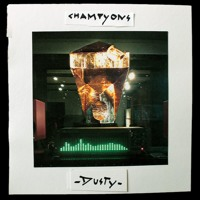Champyons - Dusty