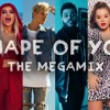 Shape Of You - The Megamix