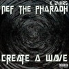 Nef The Pharaoh - Create a Wave ft. 24hrs