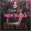 Dua Lipa - New Rules (Edlais Edit)
