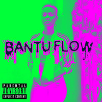 Bantu Flow
