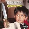 REUMIX - Drastic Man (originally 'Classic Man' by Jidenna)