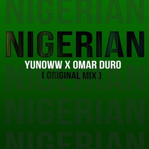 YUNOWW X Omar Duro - Nigerian (Original Mix) FREE DOWNLOAD