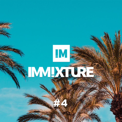 Immixture Music Podcast #04