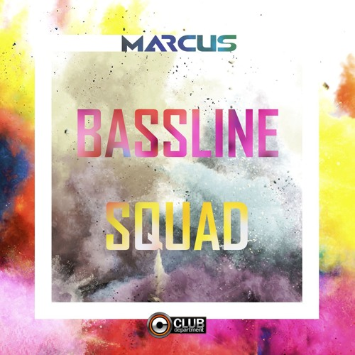 Marcus - Bassline Squad [OUT NOW]