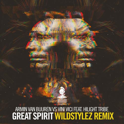 Armin van Buuren vs Vini Vici feat. Hilight Tribe - Great Spirit (Wildstylez Remix) [OUT NOW]