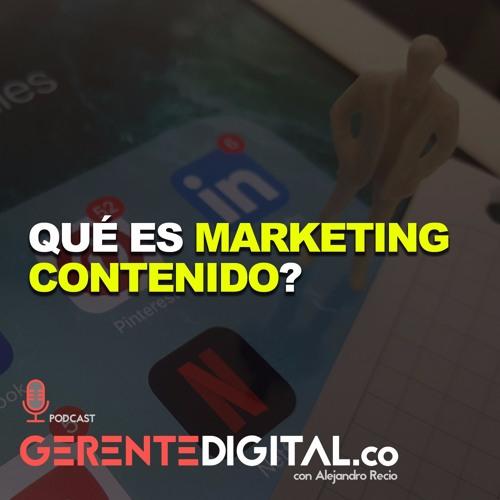 Qué es Marketing de Contenido?