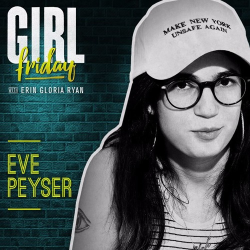 Ep. 31 Guest: Eve Peyser, Staff Politics Writer for VICE