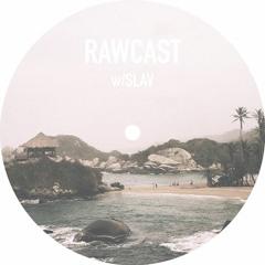 RAWCAST w/Slav