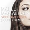 Mallu Magalhães - Você Não Presta (ECLETIK remix)