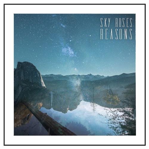 Sky Roses - Reasons