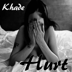 Khade x Hurt Song