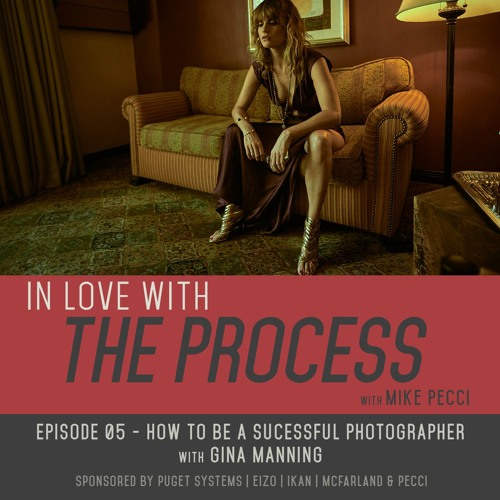 EP05 | How to be a Sucessful Photographer (feat. Fashion Photographer Gina Manning)