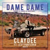 Claydee Feat. Lexy Panterra - Dame Dame (Koss & Criss & Vertigo Edit) [BUY=Free Download] mp3