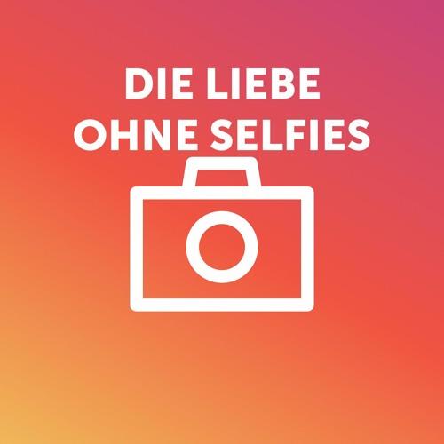Die Liebe ohne Selfies - PODCAST