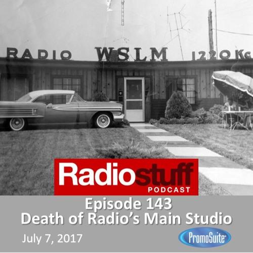 Episode 143 - Death of Radio's Main Studio