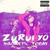 NicoMaki - Zurui yo Magnetic today Ft. KITO$