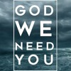 17.0625 NBCC - God We Need You -