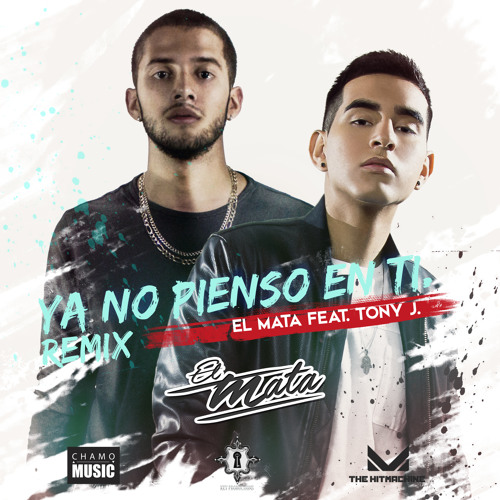 Ya No Pienso En Ti feat. Tony J (Remix)