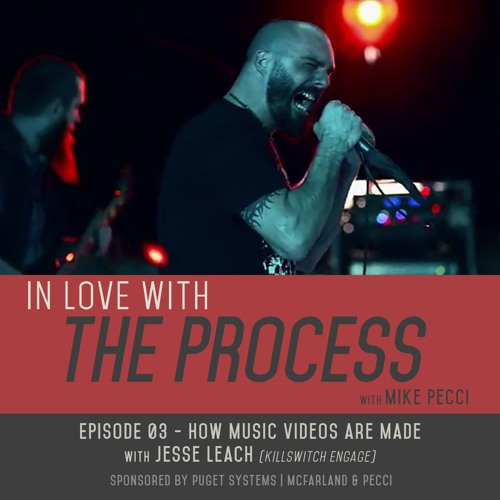 EP03 | How Music Videos Are Made (feat. Killswitch Engage frontman Jesse Leach)