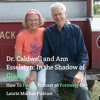 Dr. Caldwell and Ann Esselstyn: In the Shadow of Giants