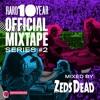 HARD10YR Official Mixtape #2: Zeds Dead