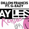 Dillon Francis - Say Less (Remix)