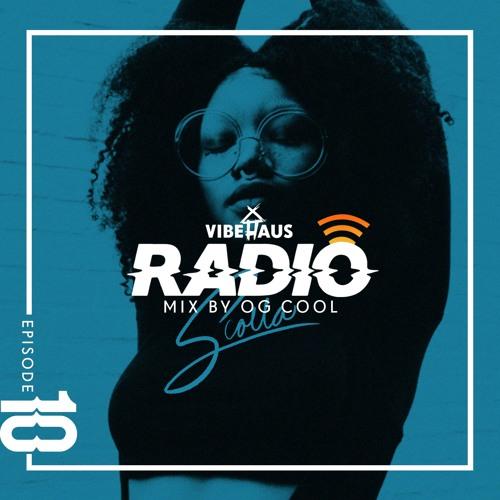 VibeHaus Radio EP 10: Mix By OG Cool