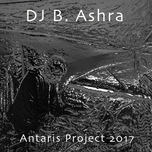 DJ B Ashra - Antaris Project 2017