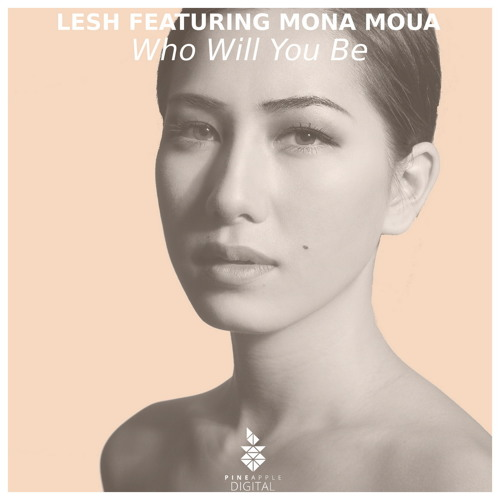 PD158 Lesh Feat. Mona Moua - Who Will You Be - Available July 17, 2017