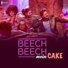 Beech Beech Mein Cake (Concept)