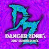DANGER ZONE's 2017 Summer Mix