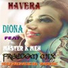 Diona_ Havera _Master K'meh Freedom Mix