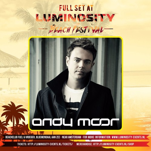 Andy Moor @ Luminosity Beach Festival 2017-06-25