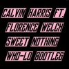 Calvin Harris ft. Florence Welch - Sweet Nothing (WHO-LO Bootleg)