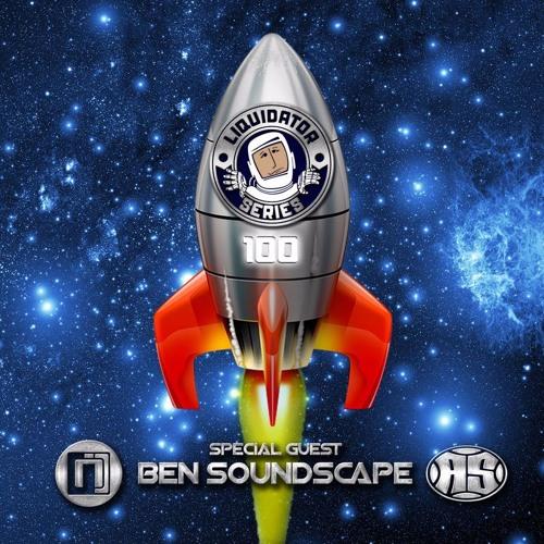 Liquidator Series 100 Special Guest Ben Soundscape July 2017