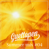 Guettapen Summer Mix #04