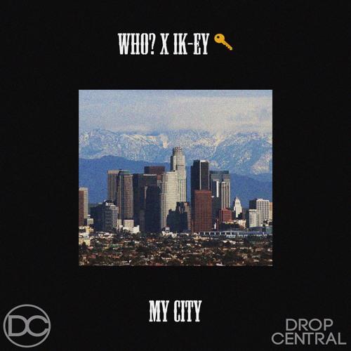 IK-EY x WHO? - My City