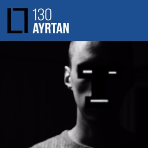 Loose Lips Mix Series - 130 - Ayrtan (Traffic MCR)