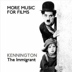 More Music for Films - Kennington - The Immigrant