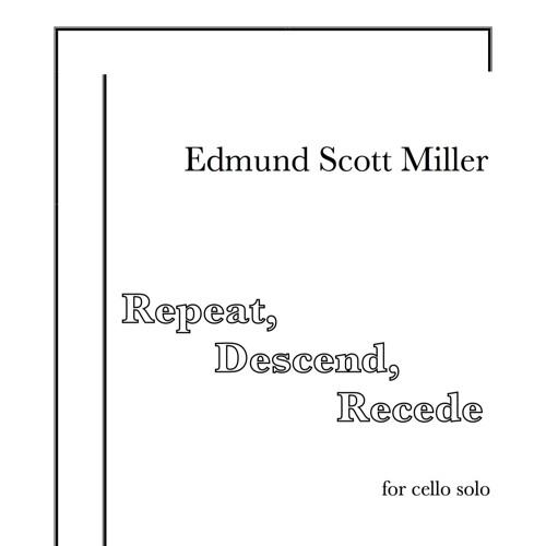 Repeat, Descend, Recede - Richard Narroway, cello