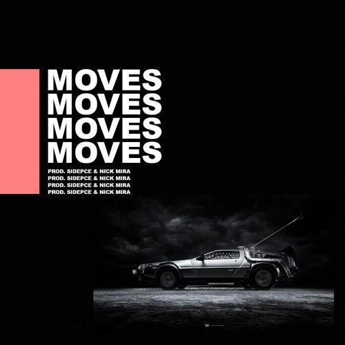 MOVES [PROD. SIDEPCE & NICK MIRA]