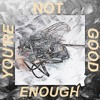 You're Not Good Enough Prod By Relevant