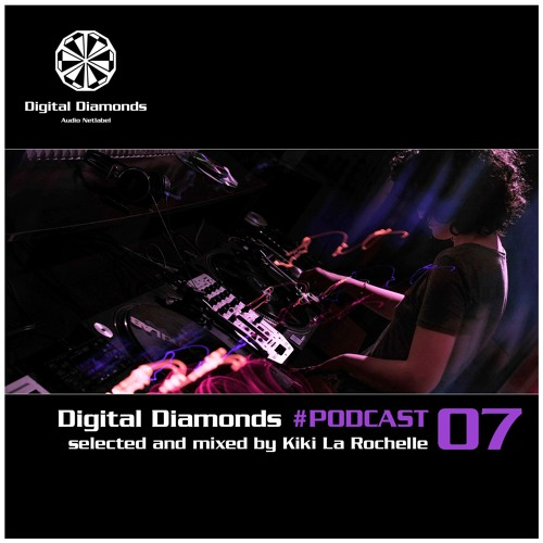 Digital Diamonds #PODCAST 07 by Kiki La Rochelle