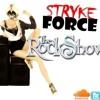 StrykeForce - The RockShow Podcast Episode 2