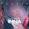 INNA FEATURING ERICK - RULETA (J·J·C Remix)