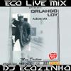 Orlando Loy - Meu Destino (1996) Album Mix 2017 - Eco Live Mix Com Dj Ecozinho