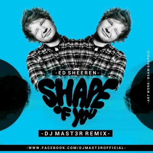Ed Sheeran - Shape Of You (Dj Mast3r Remix)