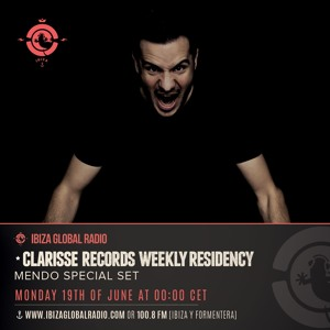 Mendo for Clarisse weekly Residency on Ibiza Global Radio 19th of June 2017