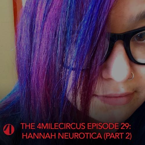 Episode 29 - Hannah Neurotica (Part 2)